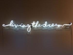 """Living the Dream"""
