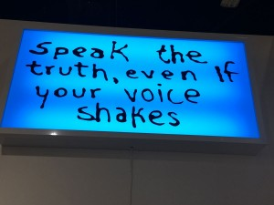 """""""Speak the Truth Even If Your Voice Shakes"""""""